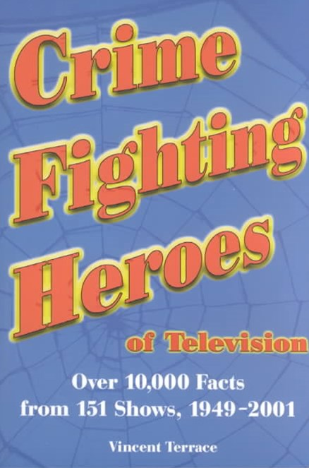 Crime Fighting Heroes of Television