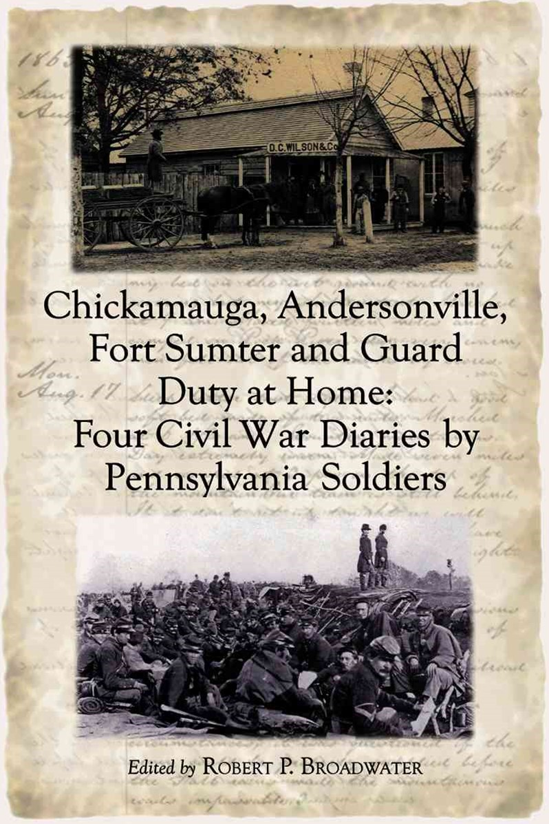 Chickamauga, Andersonville, Fort Sumter and Guard Duty at Home