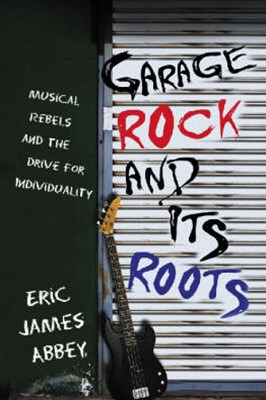 Garage Rock and Its Roots