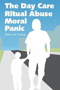 (ebook) Day Care Ritual Abuse Moral Panic - Social Sciences Sociology