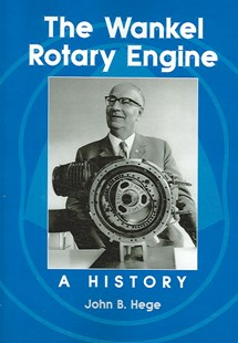 Wankel Rotary Engine by John B. Hege (9780786429059) - PaperBack - Science & Technology Engineering