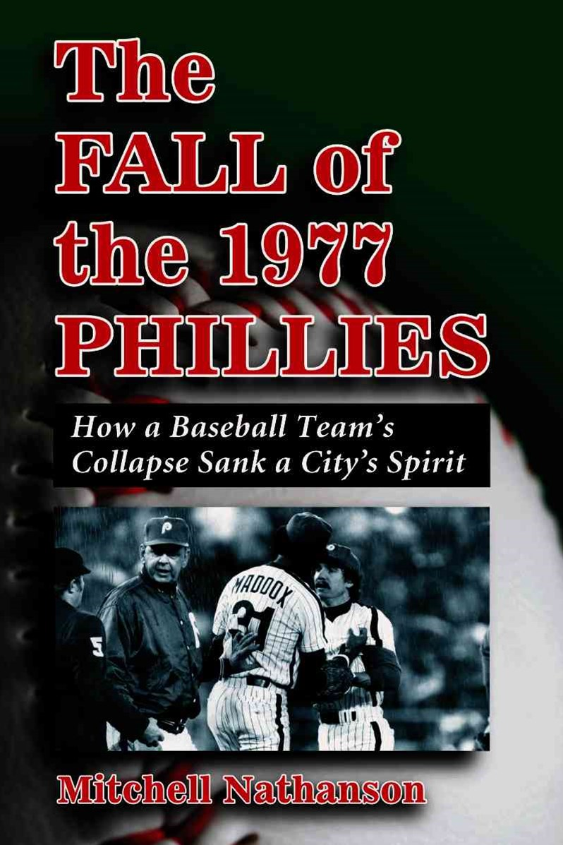 The Fall of the 1977 Phillies