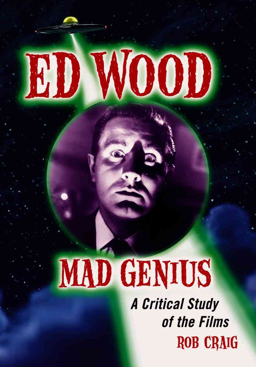 Ed Wood, Mad Genius