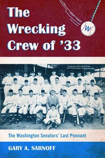The Wrecking Crew Of '33 by Gary A. Sarnoff (9780786442911) - PaperBack - Sport & Leisure Training Guides