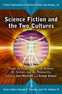 Science Fiction and the Two Cultures by Gary Westfahl, George E. Slusser, Donald E. Palumbo, C. W. Sullivan (9780786442973) - PaperBack - History
