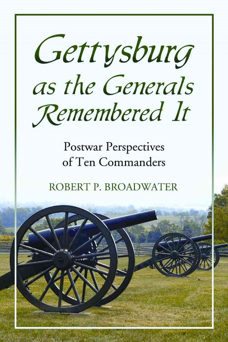 Gettysburg As the Generals Remembered It