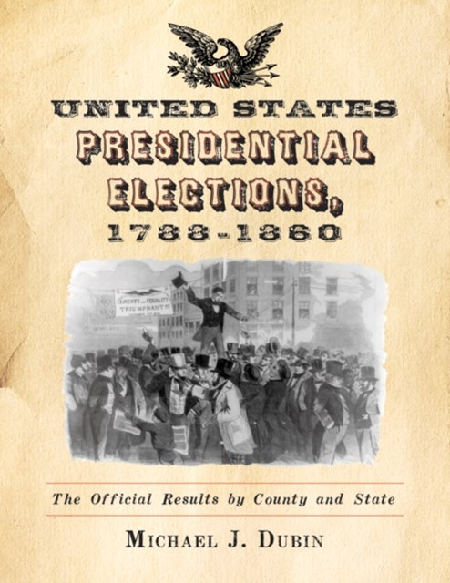 United States Presidential Elections, 1788-1860