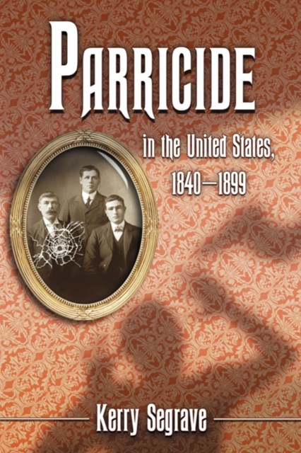 Parricide in the United States, 1840-1899