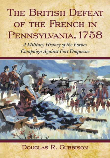 (ebook) British Defeat of the French in Pennsylvania, 1758