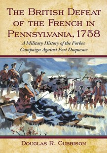 (ebook) British Defeat of the French in Pennsylvania, 1758 - History Latin America