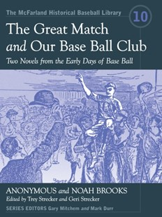 (ebook) Great Match and Our Base Ball Club - Modern & Contemporary Fiction General Fiction