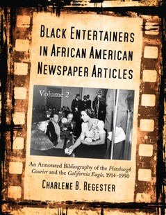 (ebook) Black Entertainers in African American Newspaper Articles, Volume 2 - Entertainment Film Writing
