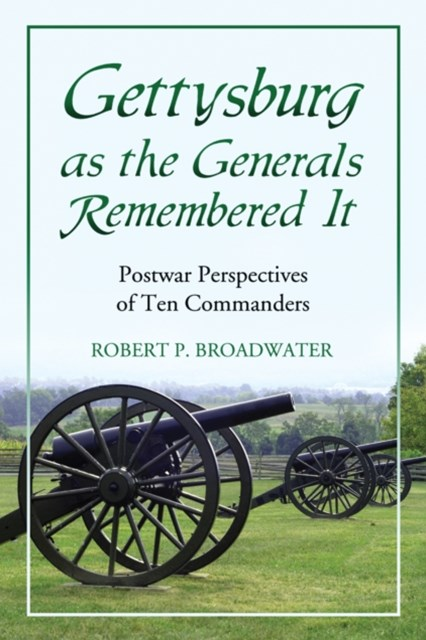 (ebook) Gettysburg as the Generals Remembered It
