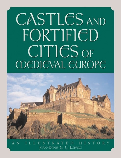 Castles and Fortified Cities of Medieval Europe