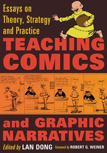 Teaching Comics and Graphic Narratives by Lan Dong, Robert G. Weiner (9780786461462) - PaperBack - Education Teaching Guides