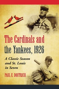 (ebook) Cardinals and the Yankees, 1926 - History