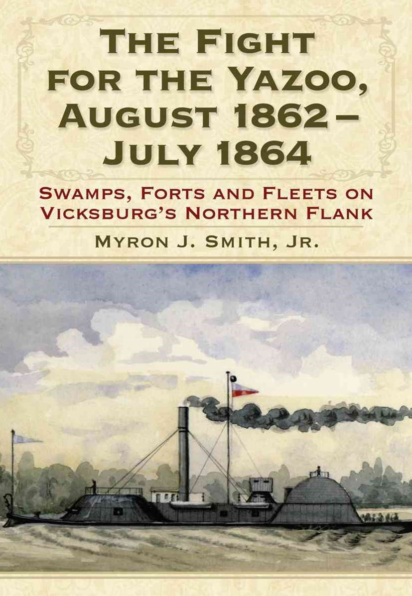 The Fight for the Yazoo, August 1862-July 1864