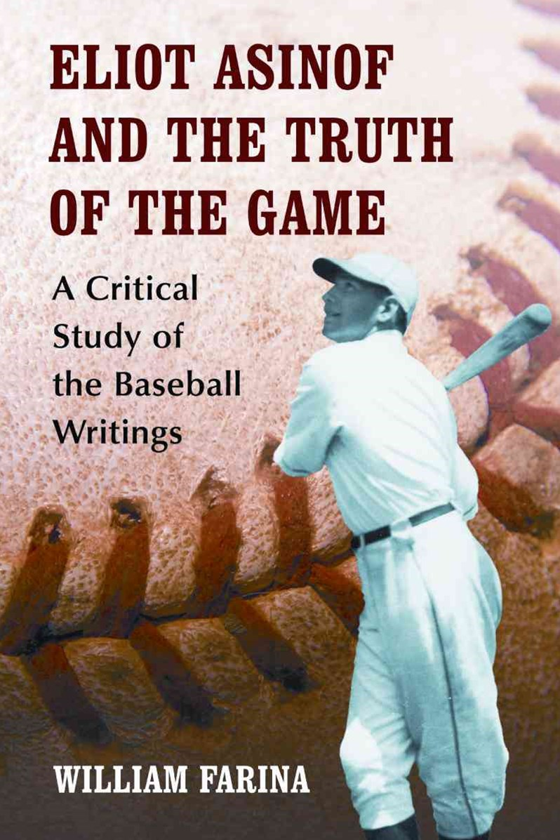 Eliot Asinof and the Truth of the Game