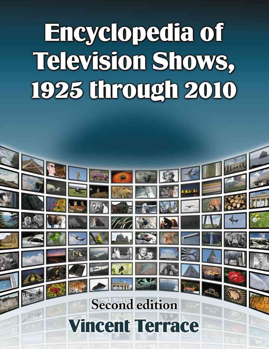 Encyclopedia of Television Shows, 1925 Through 2010