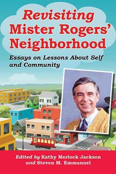 Revisiting Mister Rogers
