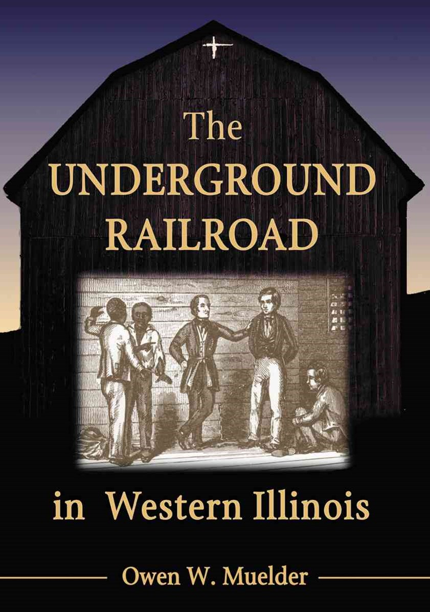 The Underground Railroad in Western Illinois
