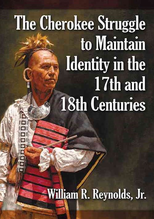The Cherokee Struggle to Maintain Identity in the 17th and 18th Centuries