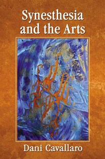 Synesthesia and the Arts by Dani Cavallaro (9780786475636) - PaperBack - Art & Architecture Art Technique