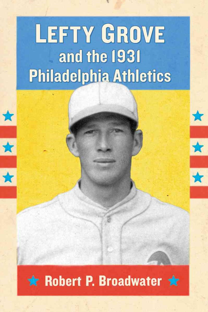 Lefty Grove and the 1931 Philadelphia Athletics