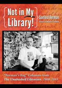 Not in My Library! by Sanford Berman, Maurice J. Freedman (9780786478224) - PaperBack - Politics Political Issues