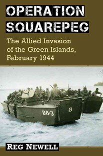 Operation Squarepeg by Reg Newell (9780786478385) - PaperBack - Military Wars