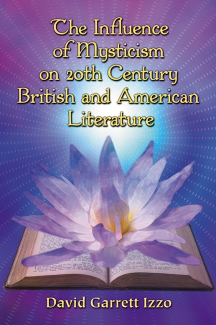 Influence of Mysticism on 20th Century British and American Literature