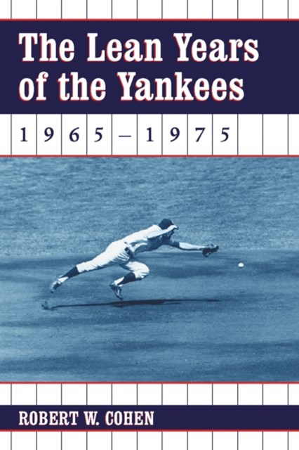 Lean Years of the Yankees, 1965-1975