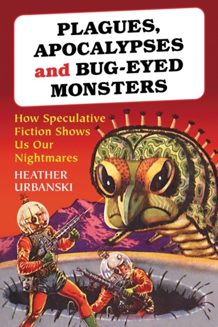 (ebook) Plagues, Apocalypses and Bug-Eyed Monsters
