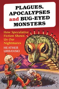 (ebook) Plagues, Apocalypses and Bug-Eyed Monsters - Science Fiction