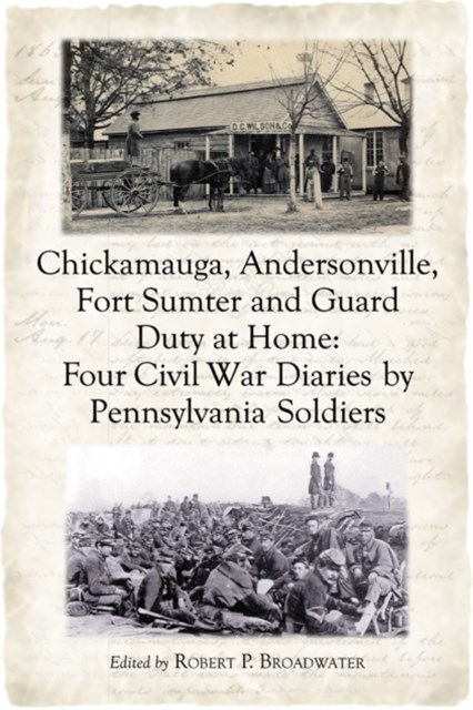 (ebook) Chickamauga, Andersonville, Fort Sumter and Guard Duty at Home