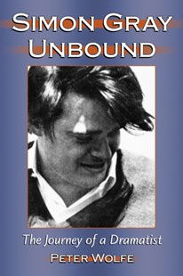 (ebook) Simon Gray Unbound - Biographies General Biographies