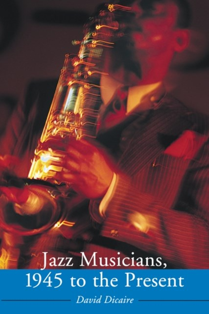 (ebook) Jazz Musicians, 1945 to the Present