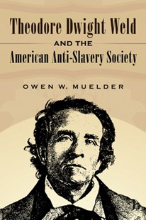 (ebook) Theodore Dwight Weld and the American Anti-Slavery Society - Biographies General Biographies