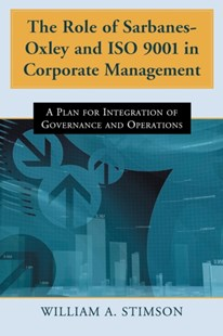 (ebook) Role of Sarbanes-Oxley and ISO 9001 in Corporate Management - Business & Finance Organisation & Operations