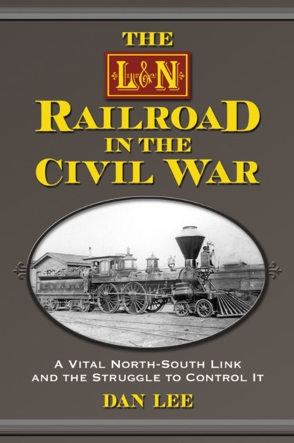 L&N Railroad in the Civil War