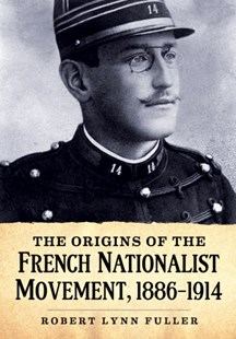 (ebook) Origins of the French Nationalist Movement, 1886-1914 - History