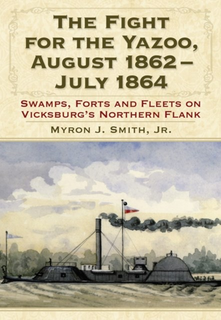 (ebook) Fight for the Yazoo, August 1862-July 1864