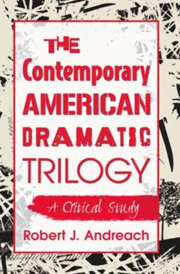 The Contemporary American Dramatic Trilogy