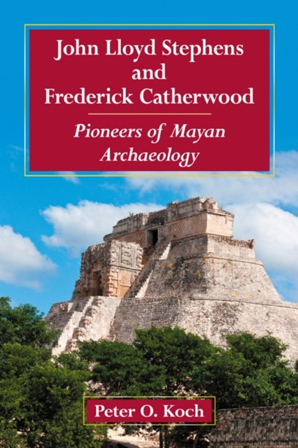 (ebook) John Lloyd Stephens and Frederick Catherwood
