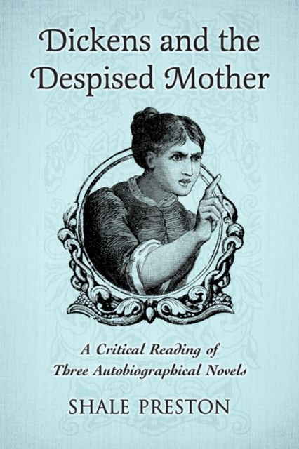 (ebook) Dickens and the Despised Mother