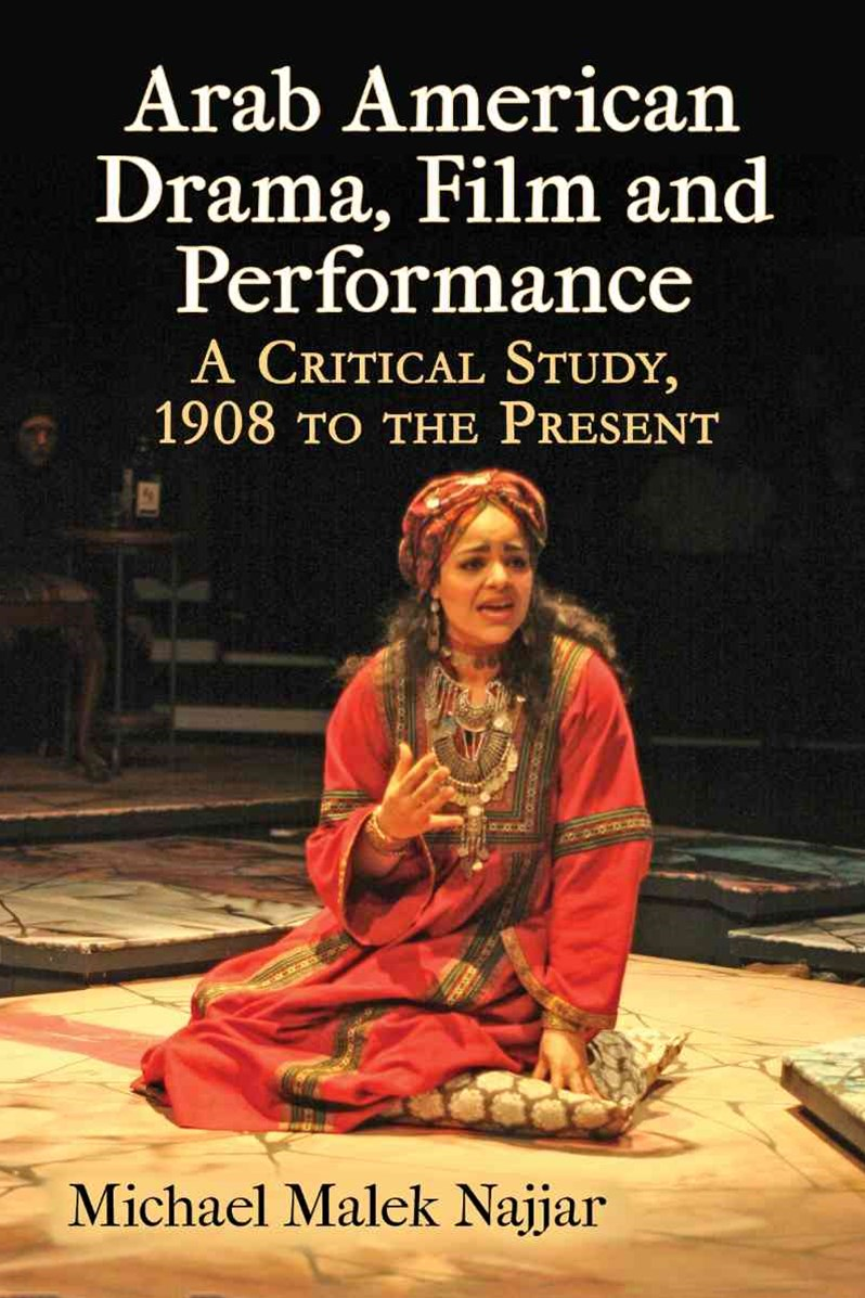 Arab American Drama, Film and Performance