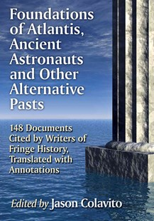 Foundations of Atlantis, Ancient Astronauts and Other Alternative Pasts by Jason Colavito (9780786496457) - PaperBack - History Ancient & Medieval History