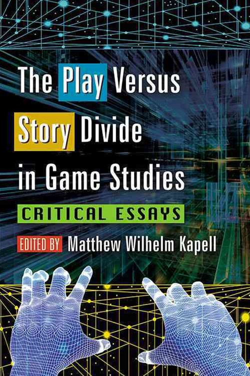 The Play Versus Story Divide in Game Studies