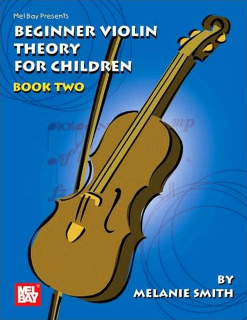 Mel Bay Presents Beginner Violin Theory for Children, Book 2