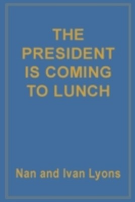 President is Coming for Lunch